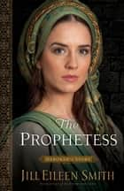 The Prophetess (Daughters of the Promised Land Book #2) ebook by Jill Eileen Smith