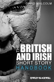 The British and Irish Short Story Handbook ebook by David Malcolm