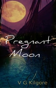Pregnant Moon ebook by V G Kilgore