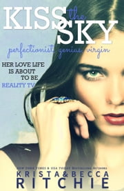 Kiss the Sky ebook by Becca Ritchie,Krista Ritchie