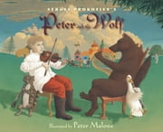 Sergei Prokofiev's Peter and the Wolf ebook by Sergei Prokofiev,Janet Schulman,Peter Malone