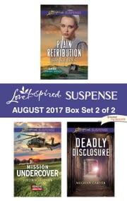Harlequin Love Inspired Suspense August 2017 - Box Set 2 of 2 - Plain Retribution\Mission Undercover\Deadly Disclosure ebook by Dana R. Lynn, Virginia Vaughan, Meghan Carver