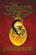 Serpent's Egg - The First Book of The Serpent's Egg Trilogy ebook by J Mccurdy