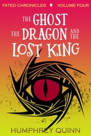 The Ghost, The Dragon, and the Lost King