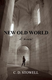 New Old World ebook by C. D. Stowell