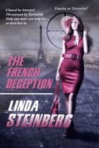 The French Deception ebook by Linda Steinberg