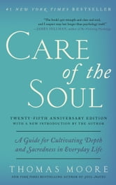 Care of the Soul - Guide for Cultivating Depth and Sacredne ebook by Thomas Moore