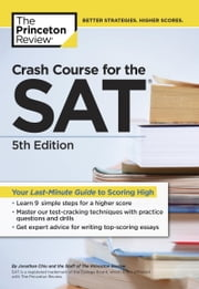 Crash Course for the SAT, 5th Edition - Your Last-Minute Guide to Scoring High ebook by Princeton Review