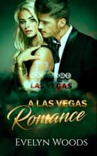 A Las Vegas Romance - A Flight Attendant's Crazy Romance With A Billionaire - A Contemporary Romance Series - Romance Novels For Women, #1 ebook by Evelyn Woods