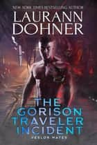 The Gorison Traveler Incident - Veslor Mates, #1 ebook by
