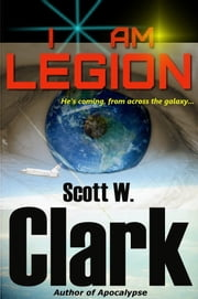 I Am Legion--Book 1--an Archon science fiction novel ebook by Scott W. Clark