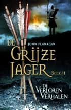 De verloren verhalen ebook by Laurent Corneille,John Flanagan