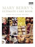 Mary Berry's Ultimate Cake Book (Second Edition) ebook by Mary Berry
