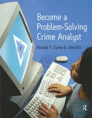Become a Problem-Solving Crime Analyst ebook by Ronald Clarke,John E. Eck