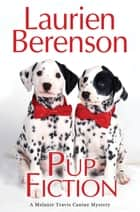 Pup Fiction ebook by Laurien Berenson