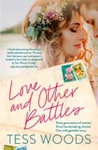 Love And Other Battles - A heartbreaking, redemptive family story for our time ebook by Tess Woods