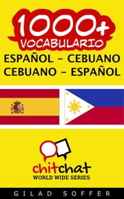 1000+ vocabulario español - Cebuano ebook by Gilad Soffer