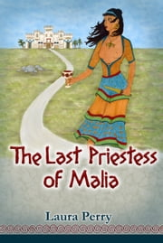 The Last Priestess of Malia ebook by Laura Perry