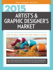 2015 Artist's & Graphic Designer's Market ebook by Mary Burzlaff Bostic