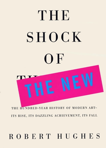The Shock of the New ebook by Robert Hughes