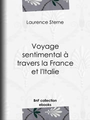 Voyage sentimental à travers la France et l'Italie ebook by Laurence Sterne