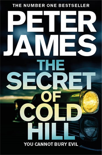 The Secret of Cold Hill ebook by Peter James