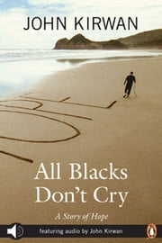 All Blacks Don't Cry audio enhanced edition ebook by Sir John Kirwan