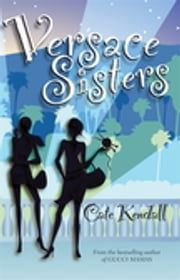 Versace Sisters ebook by Cate Kendall