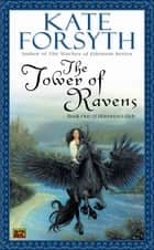 The Tower of Ravens ebook by Kate Forsyth