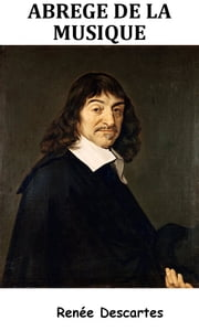 Abrégé de la musique ebook by René Descartes