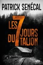 Les Sept jours du Talion ebook by Patrick SENÉCAL