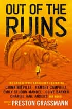 Out of the Ruins ebook by China Miéville, Ramsay Campbell, Charlie Jane Anders,...