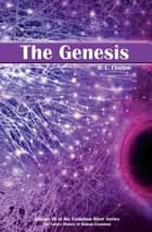 The Genesis - Volume 3 of the Evolution River Series ebook by Robert L Clayton