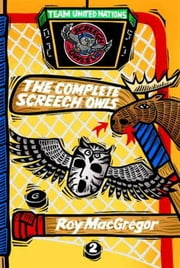 The Complete Screech Owls, Volume 2 ebook by Roy MacGregor