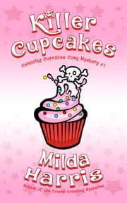 Killer Cupcakes ebook by Milda Harris