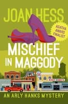 Mischief in Maggody ebook by Joan Hess