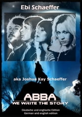 ABBA - We write the Story ebook by Joshua Kay Schaeffer