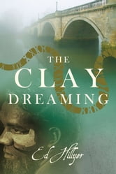 The Clay Dreaming ebook by Ed Hillyer