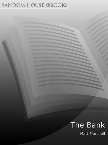 The Bank - Birth of Europe's Central Bank & Rebirth of Europe's Power ebook by Matt Marshall
