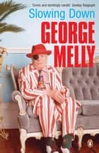 Slowing Down ebook by George Melly