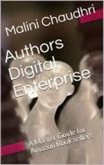 Authors Digital Enterprise. A Master Guide For Amazon Book sellers ebook by Malini Chaudhri