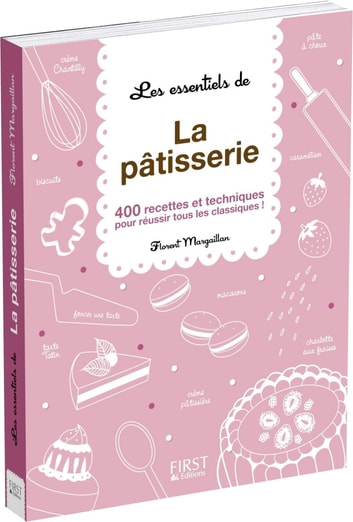 Les essentiels de - La pâtisserie ebook by Florent MARGAILLAN