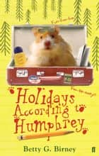 Holidays According to Humphrey ebook by Betty G. Birney, Jason Chapman