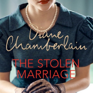 The Stolen Marriage - A Twisting, Turning, Heartbreaking Mystery audiobook by Diane Chamberlain