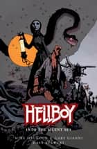 Hellboy: Into the Silent Sea ebook by Mike Mignola