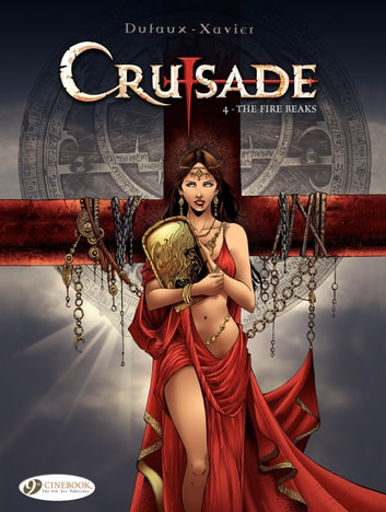 Crusade - Volume 4 - The Fire Beaks ebook by Jean Dufaux,Philippe Xavier
