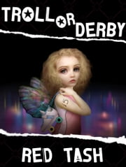 Troll Or Derby - A Fairy Wicked Tale ebook by Red Tash