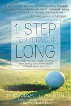 1 Step to Hitting it Long ebook by Thomas J. Smith