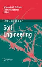 Soil Engineering ebook by Athanasios P. Dedousis, Thomas Bartzanas