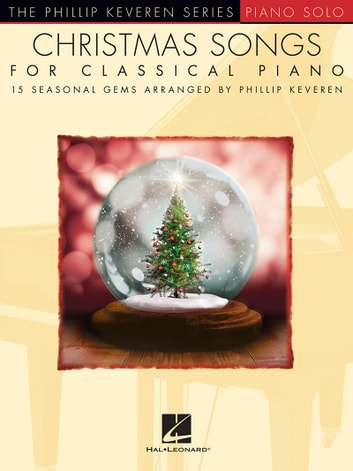 christmas songs for classical piano phillip keveren series ebook by phillip keveren - Classical Christmas Songs